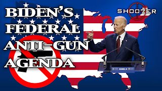 BIDEN'S FEDERAL ANTI-GUN AGENDA - SH007ER