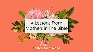 4 Lessons From Mothers In The Bible