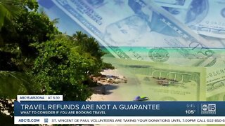 Travel refunds are not a guarantee: What to consider when traveling