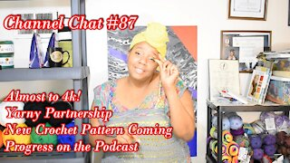 Channel Chat 87: New Partnership and a New Crochet Pattern in August