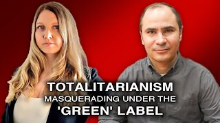 Totalitarianism Masquerading Under The 'Green' Label