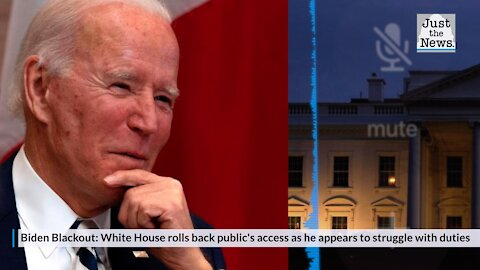 Biden Blackout: White House rolls back public's access as president appears to struggle with duties