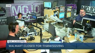 Mojo in the Morning: Walmart closed for Thanksgiving