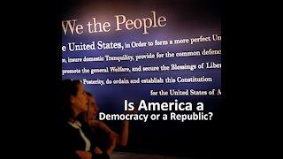 Is America a Democracy or a Republic?