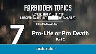Pro-Life or Pro Death - Part 2