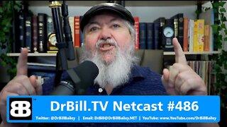 DrBill.TV #486 - The Big Tech Shuts Down Free Speech Edition!