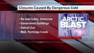 Closures caused by dangerous cold across metro Detroit