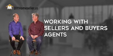 Working with Sellers and Buyers Agents