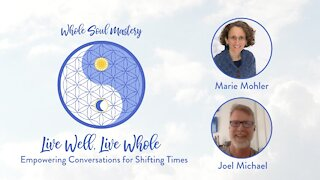 #22 Live Well, Live Whole: Joel Michael ~ The Ego, Empaths, The Witness-Observer, & The Perfect Path