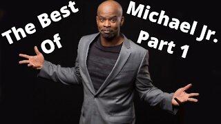 The Best of Comedian Michael Jr.: Part 1