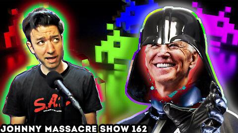 Darth Biden Welcomes Aliens to USA – Johnny Massacre Show 162