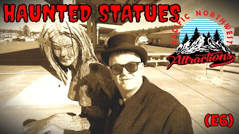 Haunted Statues (S1 E6) Pacific Northwest Attractions