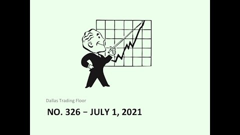 Dallas Trading Floor No 326 - LIVE July 1, 2021
