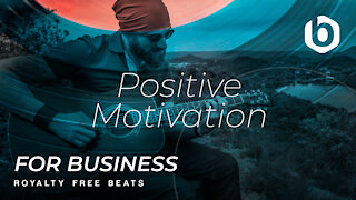 Royalty Free Beats For Business Positive Motivation