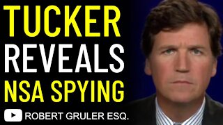 Tucker Reveals NSA Spying