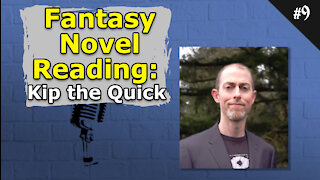 Fantasy Novel Reading: Kip the Quick - 009 Brainstorm Podcast