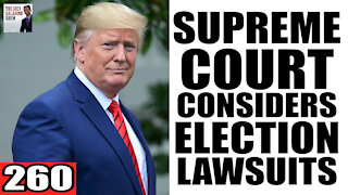 260. Supreme Court FINALLY Considered ELECTION FRAUD Lawsuits!