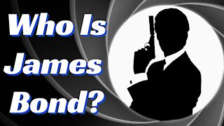 WHO IS JAMES BOND? (A Video Essay)