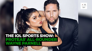 The IOL Sports Show Ep 3: Proteas all-rounder Wayne Parnell