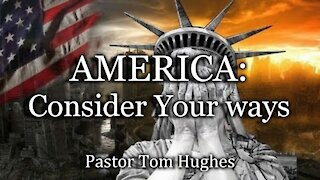 America: Consider Your ways