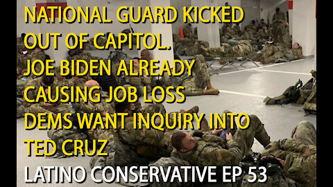 Latino Conservative Ep. 53 - National Guard Kicked Out Of Capitol