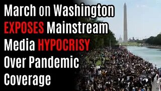 March on Washington EXPOSES Mainstream Media HYPOCRISY Over Pandemic Coverage After Trump Speech
