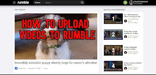 How to UPLOAD video's to RUMBLE