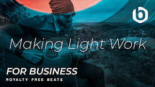 ROYALTY FREE MUSIC BEATS For Business Making Light Work