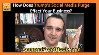 How Does Trump's Social Media Purge Effect Your Business?
