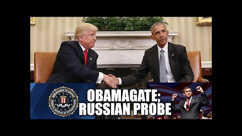 Obamagate: The Russian Probe Part 1
