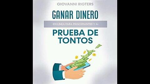Ganar dinero en linea para principiantes a prueba de tontos (audiolibro) de Giovanni Rigters