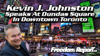 Kevin J. Johnston Speaks Downtown Toronto at Dundas Square