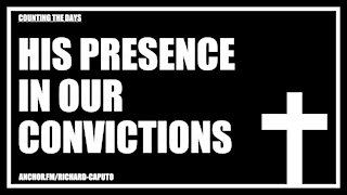 HIS Presence in Our Convictions