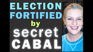 Election Fortified by Secret Cabal Conspiracy!