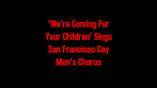 'We're Coming For Your Children' Sings San Francisco Gay Men's Chorus 7-7-2021