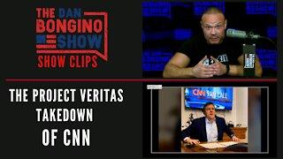 The Project Veritas takedown of CNN - Dan Bongino Show Clips