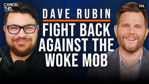 Dave Rubin On Big Tech Censorship And The Woke Mob | Cancel This