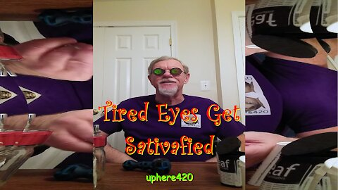 Tired Eyes Get Sativafied