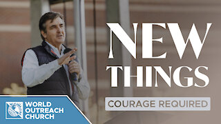 New Things: Courage Required