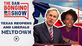 Texas Reopens & Liberals Meltdown