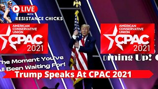 The Moment You've Been Waiting For: Trump Speaks At CPAC 2021