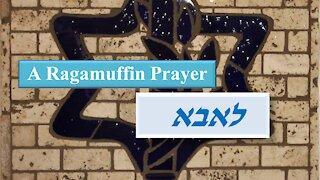 Ragamuffin prayer