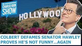 Colbert Defames Senator Hawley Proves He's Not Funny...Again