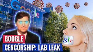 TUCKER: WHY IS GOOGLE CENSORING INFORMATION ABOUT THE LAB LEAK?