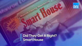 Did They Get It Right? Smart House