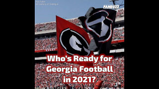Who's Ready for Georgia Football in 2021?