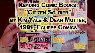 "Reading Comic Books: ""Citizen Soldier"" by Kim Yale & Dean Motter, 1991, Eclipse Comics [ASMR]"