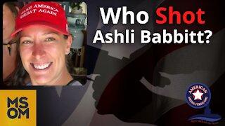 Who Shot Ashli Babbitt? | MSOM