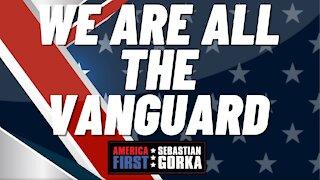 We are all the vanguard. Reps. Matt Gaetz and Marjorie Taylor Greene with Sebastian Gorka