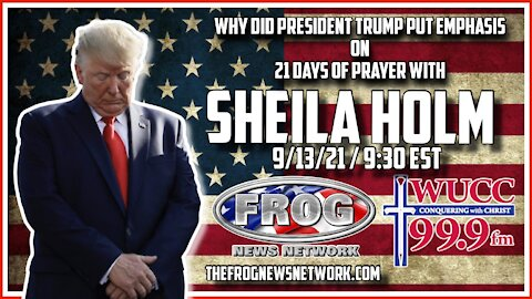 Why did TRUMP Put Emphasis On 21 Days Of Prayer With (Sheila Homes)
